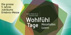 Messe Wohlfühl-Tage Luzern Jubiläums-Event