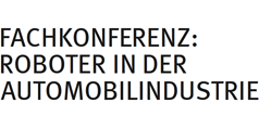 Fachkonferenz Roboter in der Automobilindustrie