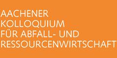 Aachener Kolloquium für Abfall- und Ressourcenwirtschaft